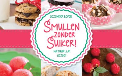 Smullen zonder Suiker! Een nieuw boek voor snoepkonten die gezonder willen leven